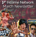 Income Network March Newsletter